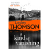 A Kind of Vanishing by Lesley Thomson