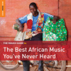 Download: The Rough Guide To The Best African Music You've Never Heard