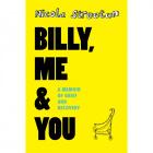 Billy, Me & You by Nicola Streeten