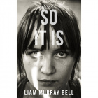 So It Is by Liam Murray Bell