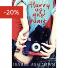 Hurry Up and Wait by Isabel Ashdown