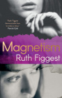 Magnetism by Ruth Figgest