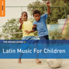 Download: The Rough Guide To Latin Music For Children